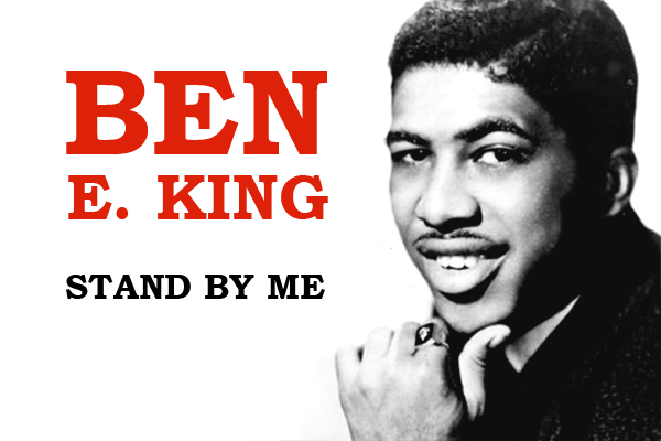 BEN E KING_Stand by me