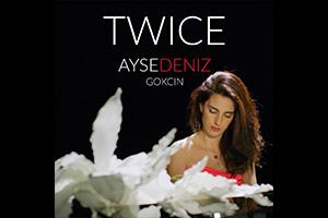 AyseDeniz-Gokcin-Twice.jpg
