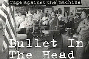 Rage-Against-the-Machine-Bullet-in-the-Head.jpg