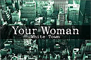 White-Town-Your-Woman.jpg