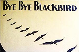 2Ray-Hen2derson-Mort-Dixon-Bye-Bye-Blackbird.jpg