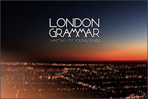 1London-Grammar-Wasting-My-Young-Years.jpg